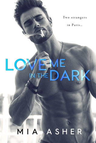www.dgbookblog.com:love.me.in.the.dark:mia.asher.cover